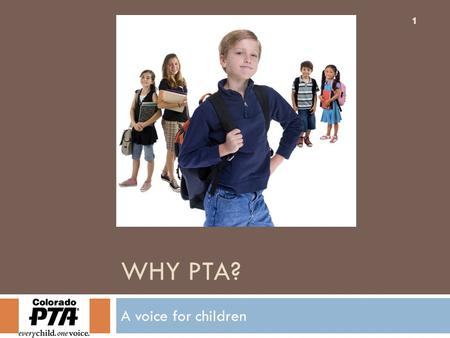 "1 11 WHY PTA? A voice for children. 2 2 2 The Lorax says… ""I speak for the trees, for the trees have no tongues…"" ~Dr. Seuss Who speaks for our children?"