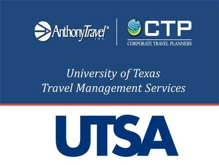 University of Texas Travel Management Services. Anthony Travel, Inc. Austin, TX Hours of Operation: 8:00 AM – 6:00 PM CST, M-F Toll-Free: (800) 684-2044.