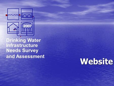 Drinking Water Infrastructure Needs Survey and Assessment 2007 Website.