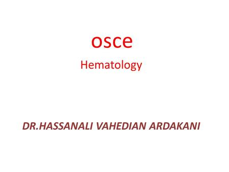 Osce Hematology DR.HASSANALI VAHEDIAN ARDAKANI. Leukemia cells feather edge.