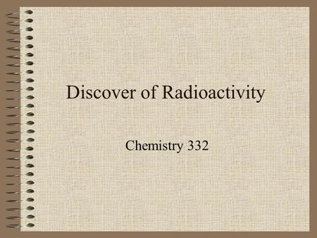 Discover of Radioactivity