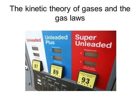 The kinetic theory of gases and the gas laws. Kinetic theory/ideal gas We can understand the behaviour of gases using a very simple model, that of an.