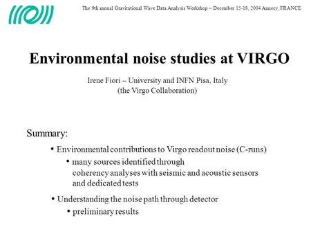 Environmental noise studies at VIRGO Environmental contributions to Virgo readout noise (C-runs) many sources identified through coherency analyses with.