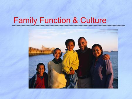 Family Function & Culture. Levels of family functioning  Based on work of Abraham Maslow.