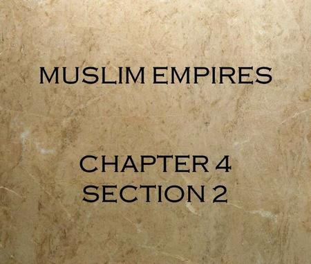 MUSLIM EMPIRES CHAPTER 4 SECTION 2 The Ottoman empire 1200-1900 expansion 1200s  Turkish Muslims (Ottomans) begin to capture Byzantine territory. 