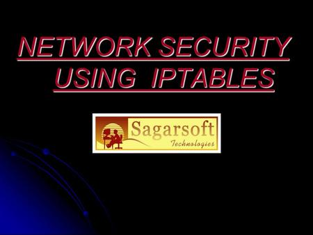 NETWORK SECURITY USING IPTABLES. TOPICS OF DISCUSSION NETWORK TRAFFIC IN PRESENT SCENARIO !! WHY WE NEED SECURITY ? T TYPE OF ATTACKS & WAYS TO TACKLE.