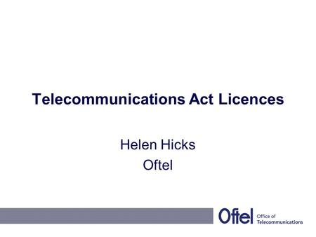 Telecommunications Act Licences Helen Hicks Oftel.