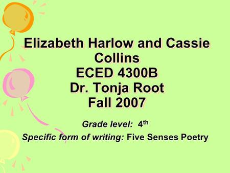 Elizabeth Harlow and Cassie Collins, ECED 4300B, November 18, 2007