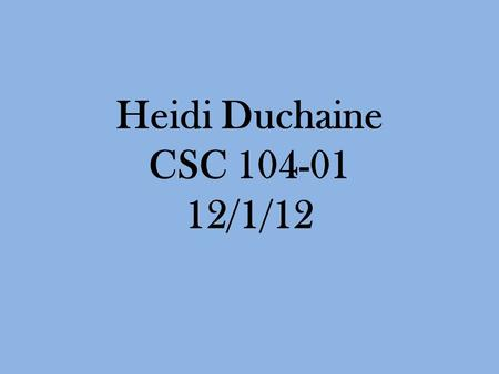 Heidi Duchaine CSC 104-01 12/1/12. Societal Topics Weeks 7 and 8 Internet Regulation: In some societies around the globe, governments are regulating internet.