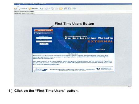 "1 ) Click on the ""First Time Users"" button. First Time Users Button."