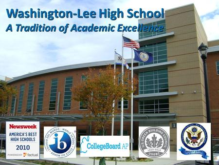 Washington-Lee High School A Tradition of Academic Excellence.