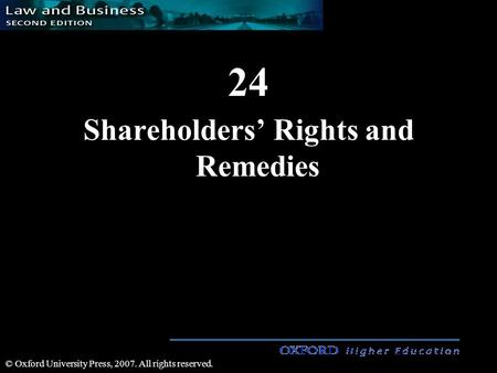 24 Shareholders' Rights and Remedies © Oxford University Press, 2007. All rights reserved.