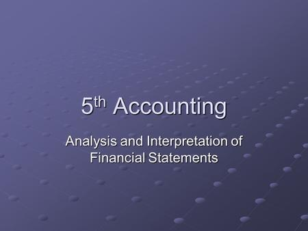 5 th Accounting Analysis and Interpretation of Financial Statements.