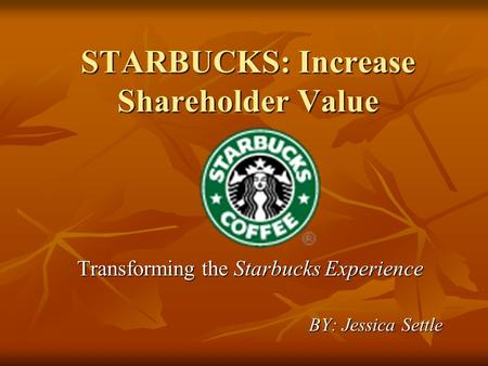 The Customer Experience – Spotlight on Starbucks