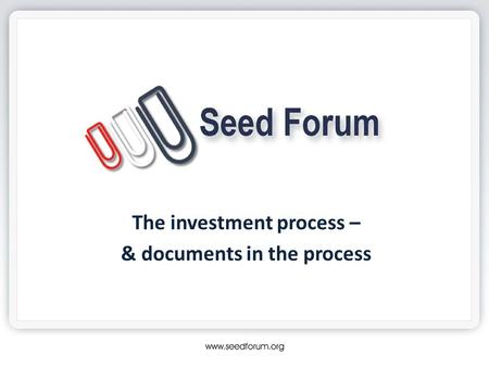The investment process – & documents in the process.