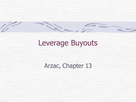 Leverage Buyouts Arzac, Chapter 13.
