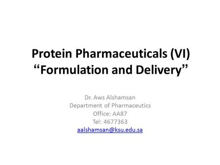 "Protein Pharmaceuticals (VI) ""Formulation and Delivery"""