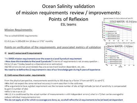 Ocean Salinity validation of mission requirements review / improvements: Points of Reflexion ESL teams Mission Requirements: The so-called GODAE requirements: