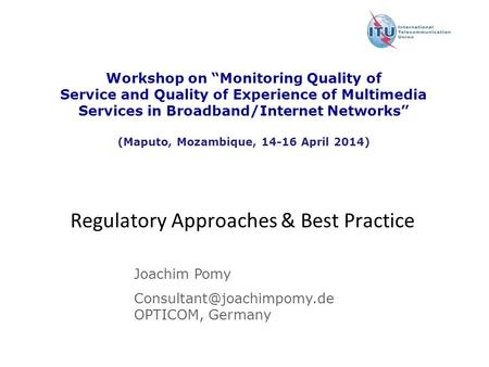 "Version : 11 December 2008 Workshop on ""Monitoring Quality of Service and Quality of Experience of Multimedia Services in Broadband/Internet Networks"""