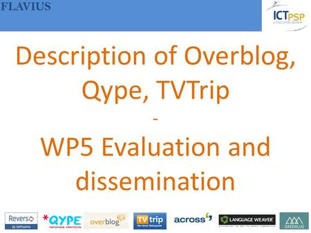 FLAVIUS Description of Overblog, Qype, TVTrip - WP5 Evaluation and dissemination.