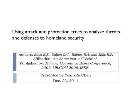 Authors: Edge K.S., Dalton G.C., Raines R.A. and Mills R.F. Affiliation: Air Force Inst. of Technol. Published by: Military Communications Conference,