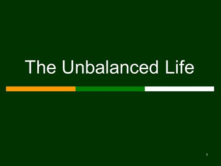 1 The Unbalanced Life. 2 Personal Life Wife Believers Non-Believer Kids Work Parents Christ.