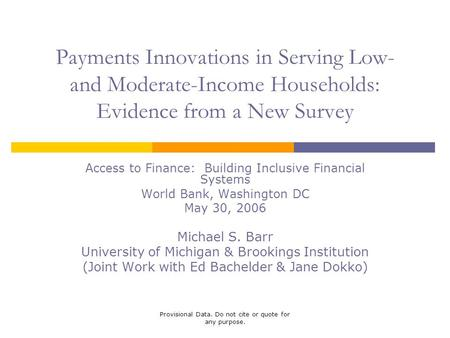 Provisional Data. Do not cite or quote for any purpose. Payments Innovations in Serving Low- and Moderate-Income Households: Evidence from a New Survey.