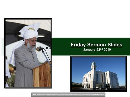NOTE: Al Islam Team takes full responsibility for any errors or miscommunication in this Synopsis of the Friday Sermon Friday Sermon Slides January 22.