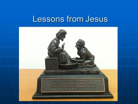 Lessons from Jesus.