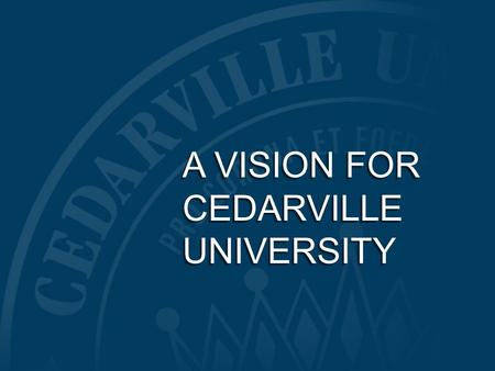 A VISION FOR CEDARVILLE UNIVERSITY. 3. Cedarville University (OH)