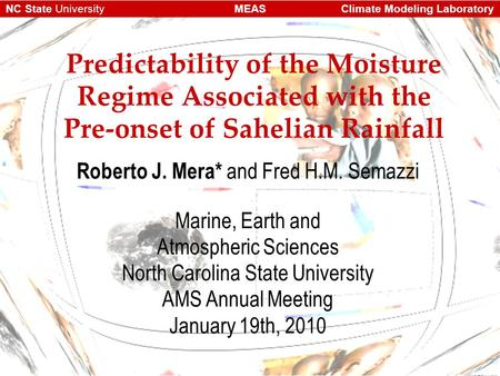 Climate Modeling LaboratoryMEASNC State University Predictability of the Moisture Regime Associated with the Pre-onset of Sahelian Rainfall Roberto J.