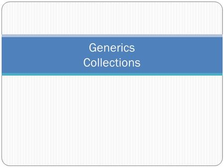 Generics Collections. Why do we need Generics? Another method of software re-use. When we implement an algorithm, we want to re-use it for different types.