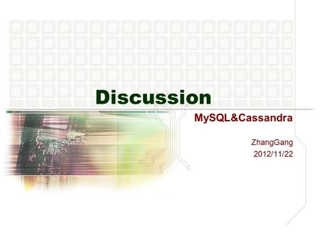 Discussion MySQL&Cassandra ZhangGang 2012/11/22. Optimize MySQL.