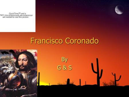 Francisco Coronado By G & S. Agenda ◊Basic Facts ◊Portrait ◊Exploration for Gold ◊What Coronado is best known for ◊What he used ◊Interesting Facts.