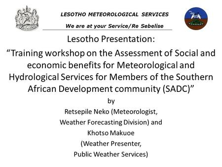 "Lesotho Presentation: ""Training workshop on the Assessment of Social and economic benefits for Meteorological and Hydrological Services for Members of."
