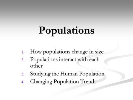 Populations How populations change in size