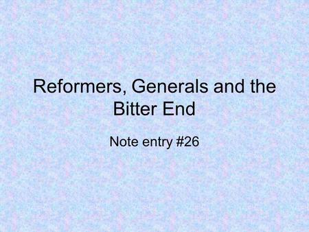 Reformers, Generals and the Bitter End Note entry #26.