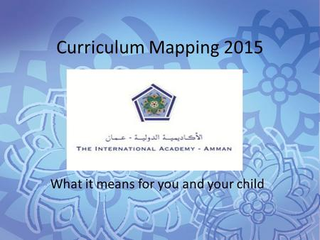 Curriculum Mapping 2015 What it means for you and your child.
