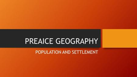 PREAICE GEOGRAPHY POPULATION AND SETTLEMENT. POPULATION DYNAMICS 1 MILLION YEARS AGO: 125,000 PEOPLE. 10,000 YEARS AGO WHEN PEOPLE DOMESTICATED ANIMALS,