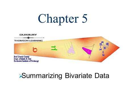 Chapter 5  Summarizing Bivariate Data. 2  A multivariate data set consists of measurements or observations on each of two or more variables. The classroom.