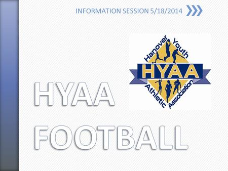 INFORMATION SESSION 5/18/2014. » HYAA Football Mission Statement » Life Lessons Learned – Coach Landolfi » Safety » Concussion Facts » What have we done!