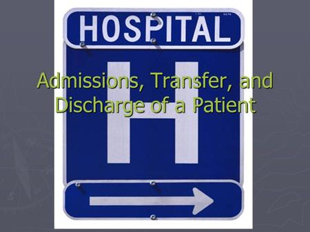 Admissions, Transfer, and Discharge of a Patient