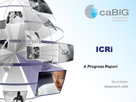 ICRi A Progress Report David Steffen September 9, 2008.