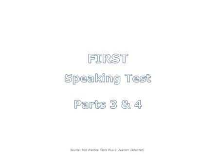 FIRST Speaking Test Parts 3 & 4