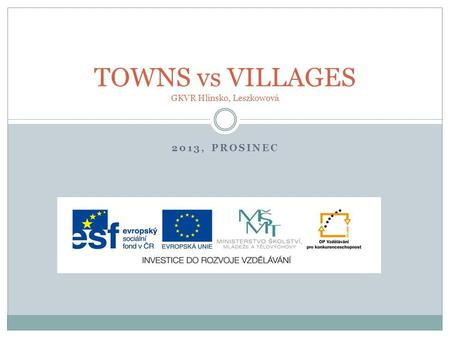 2013, PROSINEC TOWNS vs VILLAGES GKVR Hlinsko, Leszkowová.