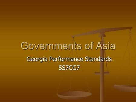 Governments of Asia Georgia Performance Standards SS7CG7.