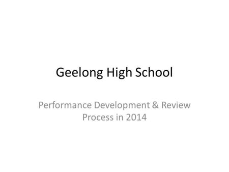 Geelong High School Performance Development & Review Process in 2014.
