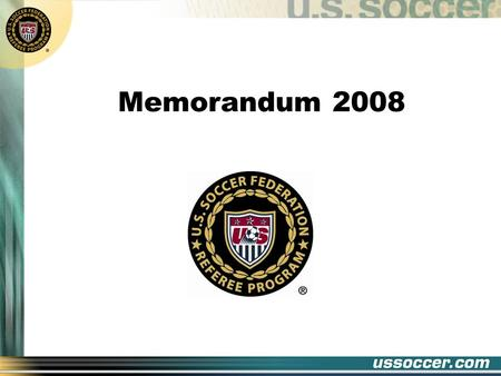 Memorandum 2008. USSF Advice to Referees: This matter would have no direct bearing on any matches played below the A international level. LAW 1 – FIELD.