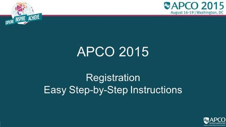 APCO 2015 Registration Easy Step-by-Step Instructions.