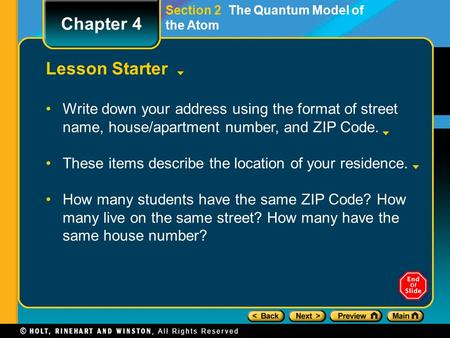Section 2 The Quantum Model of the Atom Lesson Starter Write down your address using the format of street name, house/apartment number, and ZIP Code. These.